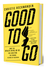 "Recover Smarter, Not Harder: A Review of ""Good to Go: What the Athlete in All of Us Can Learn From the Strange Science of Recovery"" and Interview With Author Christie Aschwanden"