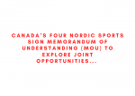 Canada's Four Nordic Sports Sign Memorandum of Understanding (MOU) to Explore Joint Opportunities to Achieve Performance and Operational Goals (Press Release)
